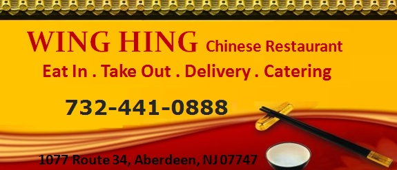 Wing Hing Chinese  Restaurant - Eat in . Take Out . Delivery . Catering: 732-441-0888; 1077 Route 34, Aberdeen, NJ 07747;  Serving Aberdeen, Matawan and surrounding areas